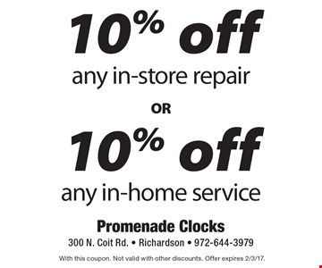 10% off any in-store repair or 10% off any in-home service. With this coupon. Not valid with other discounts. Offer expires 2/3/17.