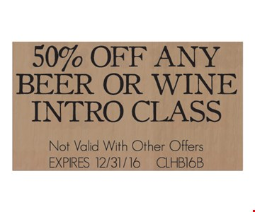 50% off any beer or wine intro class