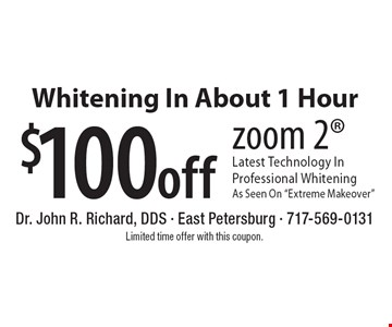 Whitening In About 1 Hour $100 off. Zoom 2 Latest Technology In Professional Whitening As Seen On