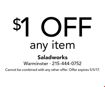 $1 off any item. Cannot be combined with any other offer. Offer expires 5/5/17.