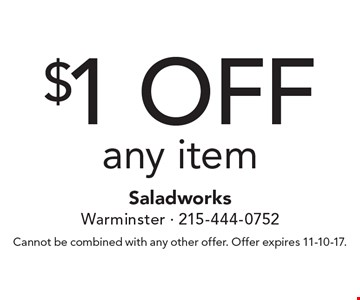 $1 off any item. Cannot be combined with any other offer. Offer expires 11-10-17.