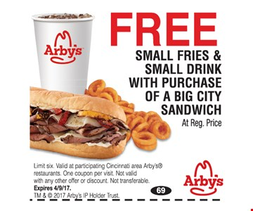Free Small fries and Small Drink with purchase of a Big City Sandwich