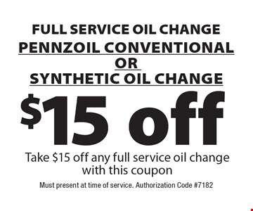 Full Service Oil Change. $15 off Pennzoil Conventional Or Synthetic Oil change. Take $15 off any full service oil change with this coupon. Must present at time of service. Authorization Code #7182