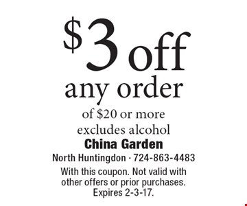 $3 off any order of $20 or more, excludes alcohol. With this coupon. Not valid with other offers or prior purchases. Expires 2-3-17.