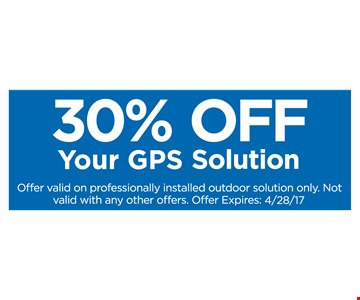 30% Off Your GPS Solution. Expires 04-28-17.