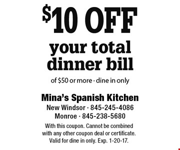 $10 off your total dinner bill of $50 or more - dine in only. With this coupon. Cannot be combined with any other coupon deal or certificate. Valid for dine in only. Exp. 1-20-17.
