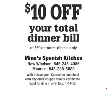 $10 off your total dinner bill of $50 or more - dine in only. With this coupon. Cannot be combined with any other coupon deal or certificate. Valid for dine in only. Exp. 4-14-17.
