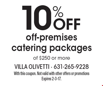 10% OFF off-premises catering packages of $250 or more. With this coupon. Not valid with other offers or promotions Expires 2-3-17.