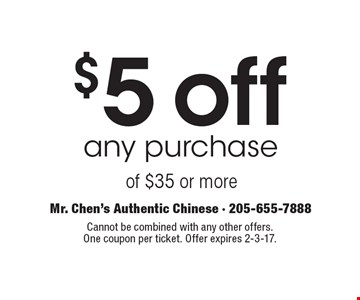 $5 off any purchase of $35 or more. Cannot be combined with any other offers. One coupon per ticket. Offer expires 2-3-17.