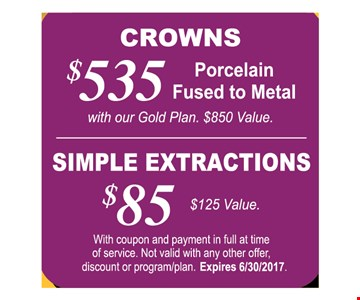 Crowns for $535 or Simple Extractions for $85