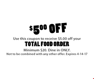 $5 off total food order. Minimum $20. Dine in ONLY. Not to be combined with any other offer. Expires 4-14-17.