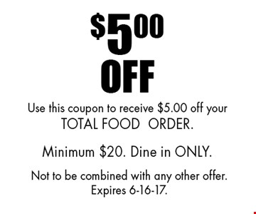 $5.00 off: Use this coupon to receive $5.00 off your total food order. Minimum $20. Dine in only. Not to be combined with any other offer. Expires 6-16-17.