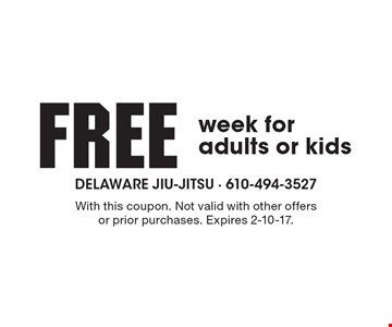 Free week for adults or kids. With this coupon. Not valid with other offers or prior purchases. Expires 2-10-17.