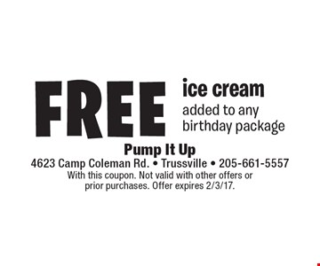 Free ice cream added to any birthday package. With this coupon. Not valid with other offers or prior purchases. Offer expires 2/3/17.