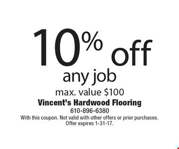 10% off any job. Max. value $100. With this coupon. Not valid with other offers or prior purchases. Offer expires 1-31-17.