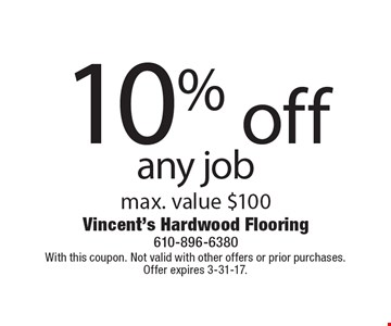 10% off any job max. value $100. With this coupon. Not valid with other offers or prior purchases. Offer expires 3-31-17.