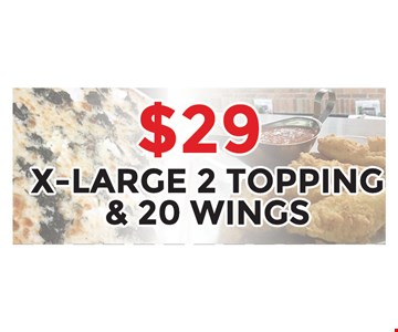 $29 xlarge 2 topping and 20 wings