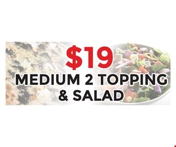$19 medium 2 topping and salad