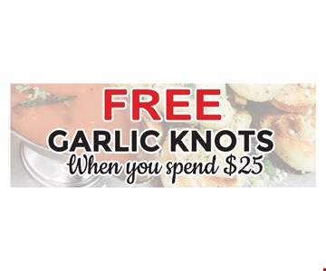 free garlic knots when you spend $25