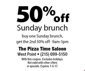 50% off Sunday brunch. Buy one Sunday brunch, get the 2nd 50% off - 9am-1pm. With this coupon. Excludes holidays. Not valid with other offersor specials. Expires 1-6-17.