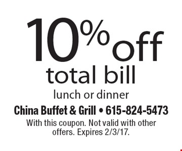 10% off total bill, lunch or dinner. With this coupon. Not valid with other offers. Expires 2/3/17.