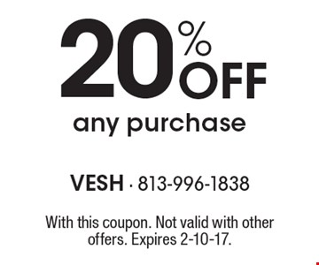 20% Off any purchase. With this coupon. Not valid with other offers. Expires 2-10-17.