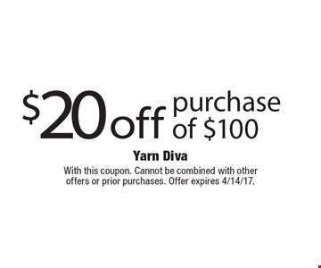 $20 off purchase of $100. With this coupon. Cannot be combined with other offers or prior purchases. Offer expires 4/14/17.