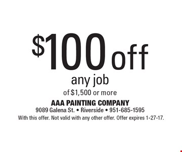 $100 off any job of $1,500 or more. With this offer. Not valid with any other offer. Offer expires 1-27-17.