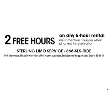 2 free hours on any 6-hour rental must mention coupon when phoning in reservation. With this coupon. Not valid with other offers or prior purchases. Excludes wedding packages. Expires 12-31-16.