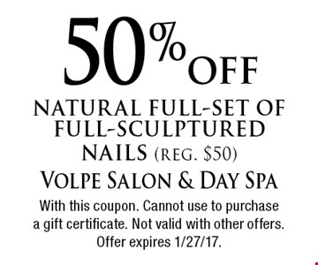 50% off natural full-set of full-sculptured nails (reg. $50). With this coupon. Cannot use to purchase a gift certificate. Not valid with other offers. Offer expires 1/27/17.