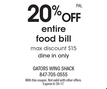 20%off entire food bill. Max discount $15. Dine in only. With this coupon. Not valid with other offers. Expires 6-30-17.
