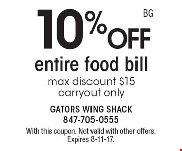 10% off entire food bill. max discount $15. carryout only. With this coupon. Not valid with other offers. Expires 8-11-17.