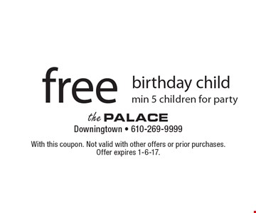 Free birthday child. Min 5 children for party. With this coupon. Not valid with other offers or prior purchases. Offer expires 1-6-17.