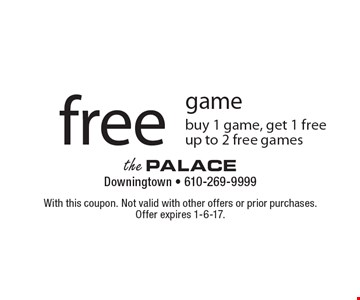 Free game. Buy 1 game, get 1 free. Up to 2 free games. With this coupon. Not valid with other offers or prior purchases. Offer expires 1-6-17.