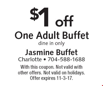 $1 off one adult buffet. Dine in only. With this coupon. Not valid with other offers or on holidays. Expires 11-3-17. Go to LocalFlavor.com for more coupons.