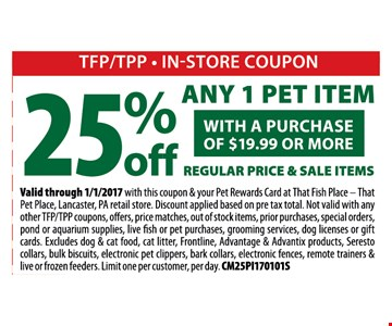 25% off any 1 pet item with a purchase of $19.99 or more