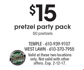 $15 pretzel party pack 50 pretzels. Valid at these two locations only. Not valid with other offers. Exp. 2-12-17.