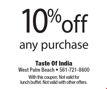 10% off any purchase. With this coupon. Not valid for lunch buffet. Not valid with other offers.