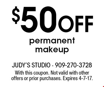 $50 OFF permanent makeup. With this coupon. Not valid with other offers or prior purchases. Expires 4-7-17.