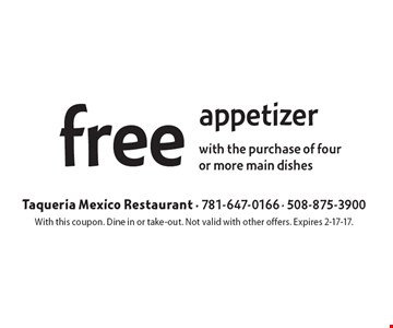 free appetizer with the purchase of four or more main dishes. With this coupon. Dine in or take-out. Not valid with other offers. Expires 2-17-17.
