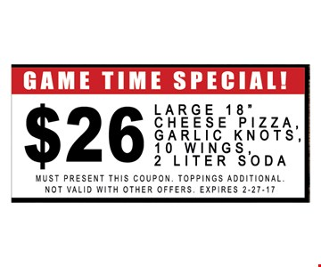 Game time special! $26 Large 18