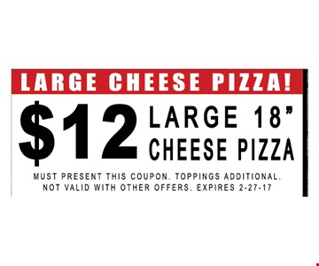 Large Cheese Pizza. $12 Large 18