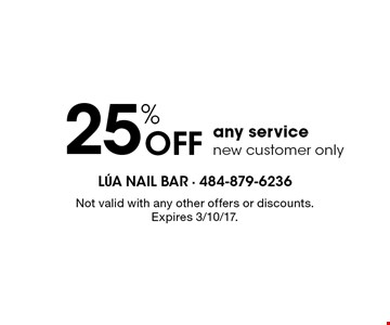 25% off any service. New customer only. Not valid with any other offers or discounts. Expires 3/10/17.