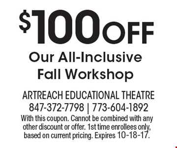 $100 OFF Our All-Inclusive Fall Workshop. With this coupon. Cannot be combined with any other discount or offer. 1st time enrollees only, based on current pricing. Expires 10-18-17.