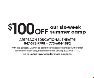 $100 Off our six-week summer camp. With this coupon. Cannot be combined with any other discount or offer. 1st time enrollees only, based on current pricing. Expires 8-11-17. Go to LocalFlavor.com for more coupons.