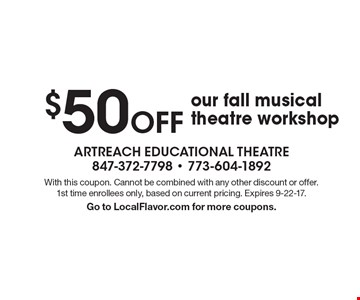 $50 Off our fall musical theatre workshop. With this coupon. Cannot be combined with any other discount or offer. 1st time enrollees only, based on current pricing. Expires 9-22-17.Go to LocalFlavor.com for more coupons.