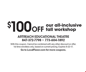 $100 Off our all-inclusive fall workshop. With this coupon. Cannot be combined with any other discount or offer. 1st time enrollees only, based on current pricing. Expires 9-22-17.Go to LocalFlavor.com for more coupons.