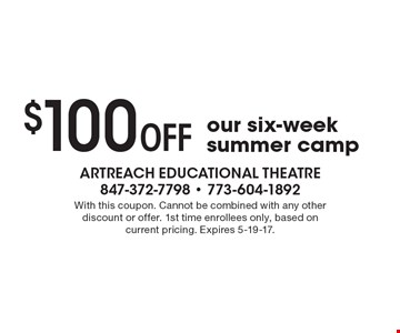 $100 Off our six-week summer camp. With this coupon. Cannot be combined with any other discount or offer. 1st time enrollees only, based on current pricing. Expires 5-19-17.