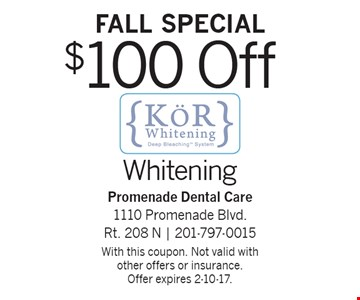 Fall Special! $100 Off KOR Whitening. With this coupon. Not valid with other offers or insurance.Offer expires 2-10-17.