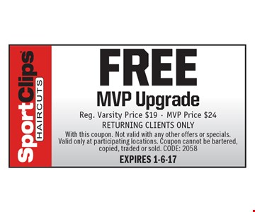 FREE MVP Upgrade Reg. Varsity Price $19 - MVP Price $24RETURNING CLIENTS ONLY. With this coupon. Not valid with any other offers or specials.Valid only at participating locations. Coupon cannot be bartered, copied, traded or sold. CODE: 2058EXPIRES 1-6-17
